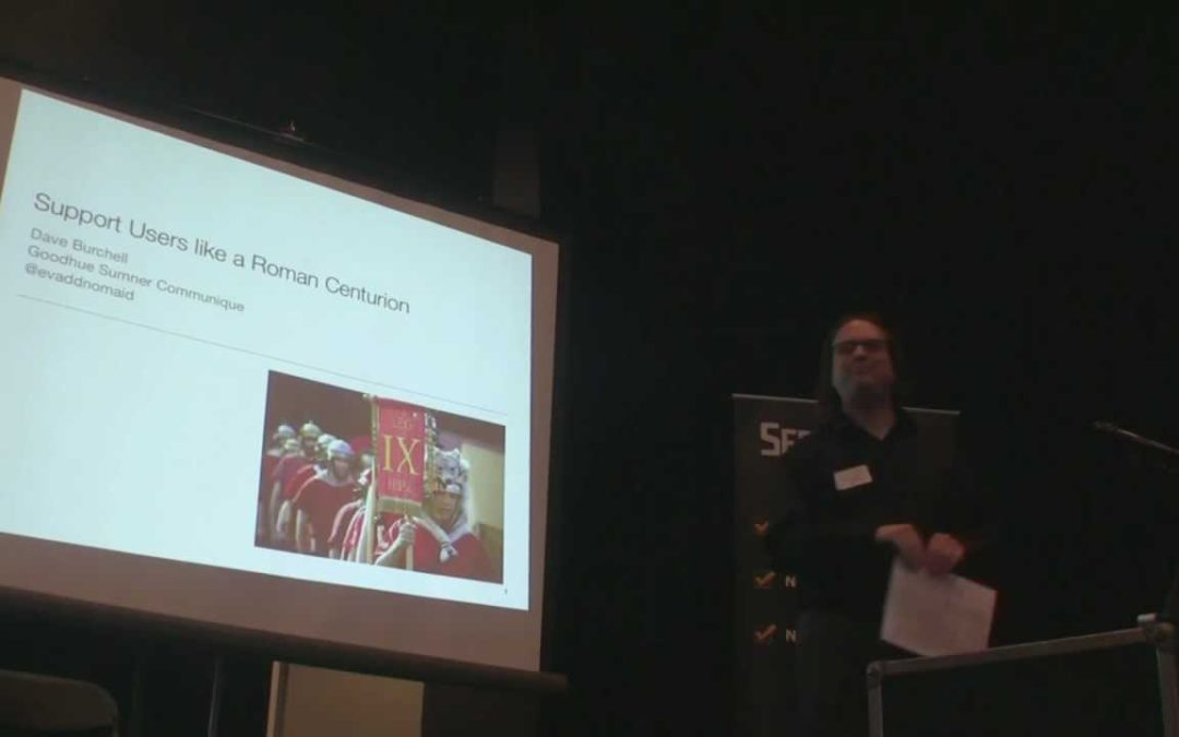 David Burchell – Support Users Like a Roman Centurion – Barcamp Omaha